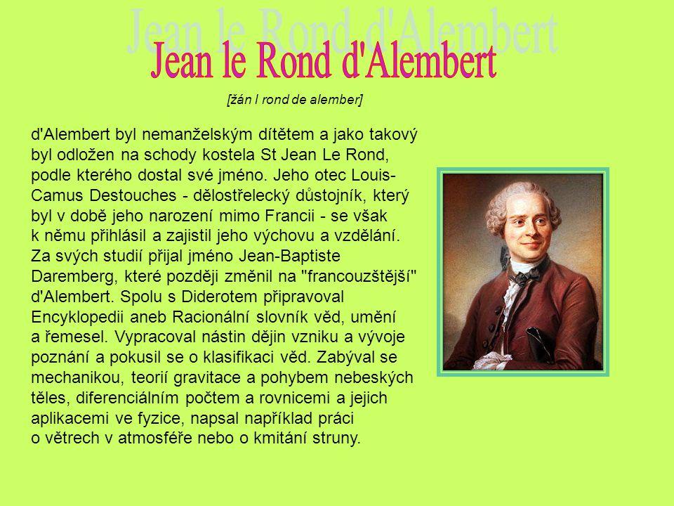 Jean le Rond d Alembert [žán l rond de alember]